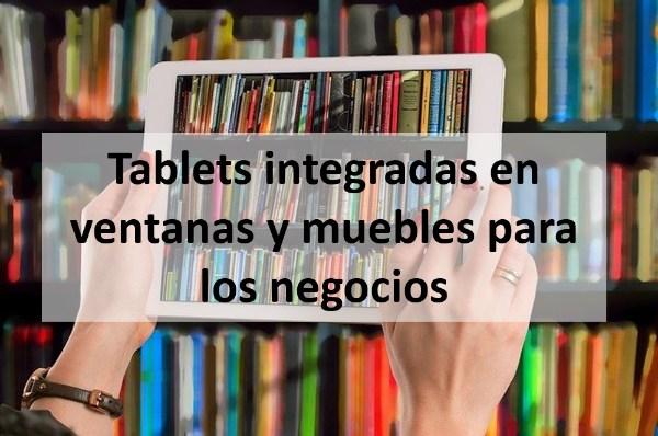 Tablets integradas en ventanas y muebles para los negocios